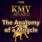 KMV Awards: The Anatomy of a Miracle
