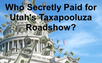 Who Secretly Paid for Utah's TAXapooluza Road Show?